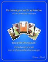 Das große Lenormand Übungsbuch - Lehrbuch IV Ebook// Kartenlegen leicht erlernen