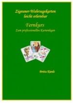 Zigeunerkarten Fernkurs mit dem Sie einfach schnell und effektiv die Kunst des Kartenlegens erlernen werden Zigeunerkarten