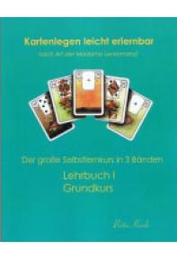 Kartenlegen leicht gemacht Lehrbuch I