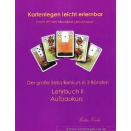 Selbst Kartenlegen lernen Lehrbuch II Aufbaukurs für Fortgeschrittene